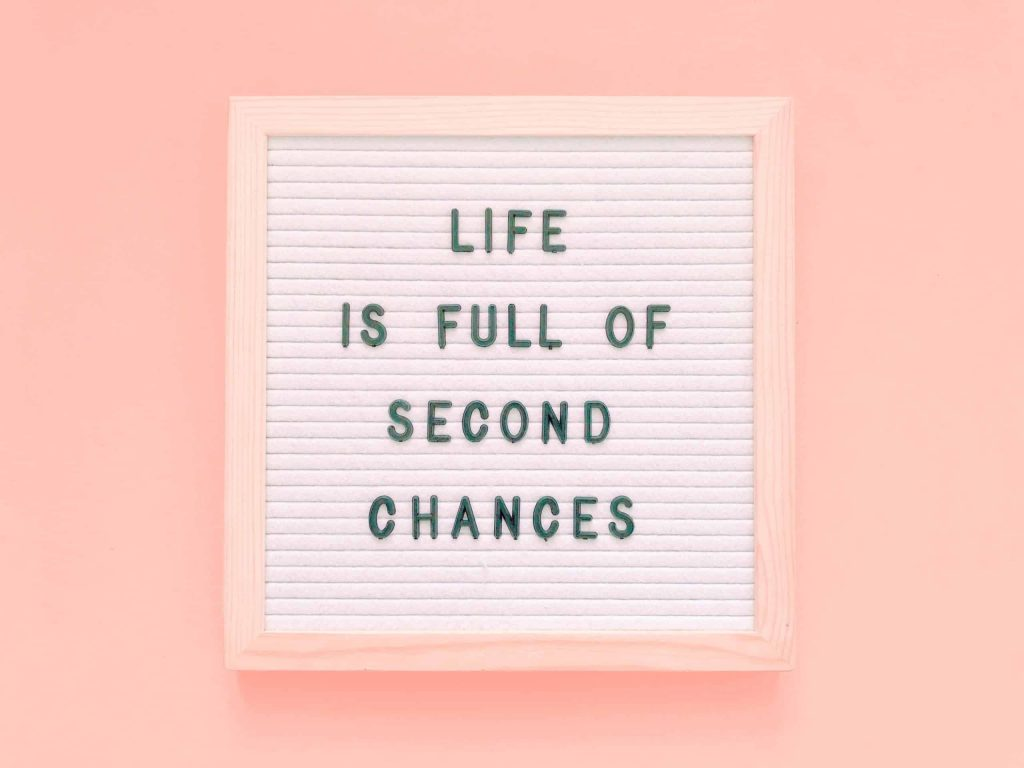life is full of second chances inspirational message life quote new start new beginnings fresh starts t20 QK2yyj scaled